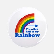"The other half of my rainbow 3.5"" Button"