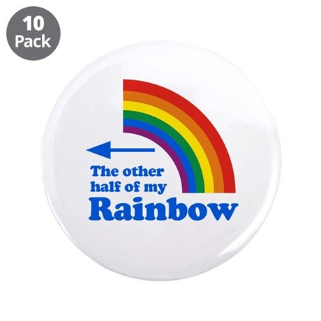 "The other half of my rainbow 3.5"" Button (10 pack)"