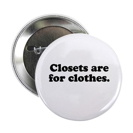 """Closets are for clothes 2.25"""" Button (10 pack)"""
