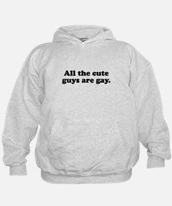 All the cute guys are gay Hoodie