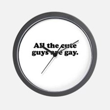 All the cute guys are gay Wall Clock