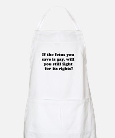 If the fetus you save is gay BBQ Apron