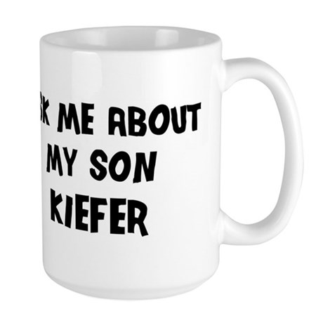 Ask me about Kiefer Large Mug