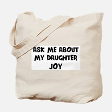 Ask me about Joy Tote Bag