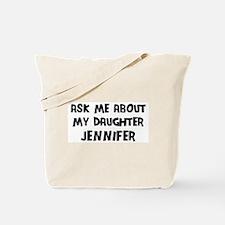 Ask me about Jennifer Tote Bag