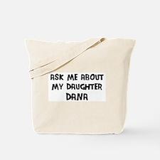 Ask me about Dana Tote Bag