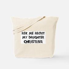Ask me about Christina Tote Bag