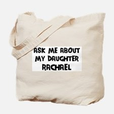 Ask me about Rachael Tote Bag