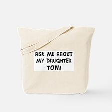 Ask me about Toni Tote Bag
