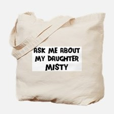 Ask me about Misty Tote Bag