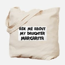 Ask me about Margarita Tote Bag