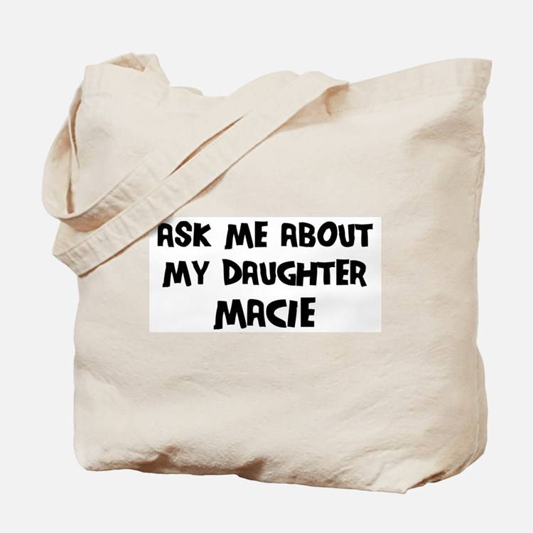 Ask me about Macie Tote Bag