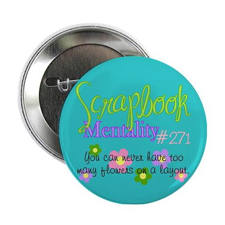"Scrapbook Mentality #271 2.25"" Button"