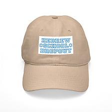 HEBREW SCHOOL DROPOUT Baseball Cap