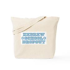HEBREW SCHOOL DROPOUT Tote Bag