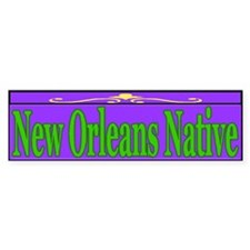 New Orleans NAtive Bumper Bumper Sticker