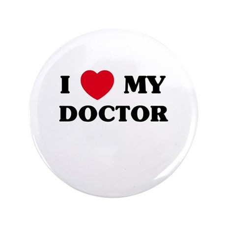 """I Love My Doctor 3.5"""" Button (100 pack)"""