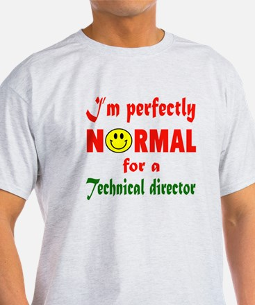 I'm perfectly normal for a Technical T-Shirt