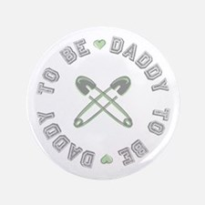"""Daddy to Be Non Gender Green 3.5"""" Button"""