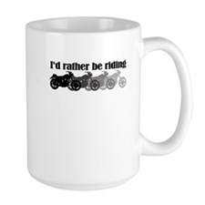 I'd Rather be riding my motor Mug