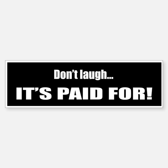 Don't laugh... it's paid for!