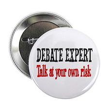 "Debate Expert talk at your risk 2.25"" Button"