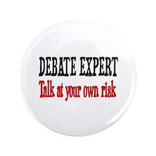 "Debate Expert talk at your risk 3.5"" Button"