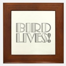 Bird Lives! Framed Tile