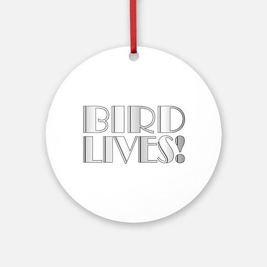 Bird Lives! Ornament (Round)
