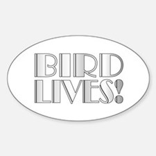 Bird Lives! Oval Decal