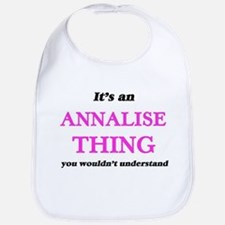 It's an Annalise thing, you wouldn&#3 Baby Bib