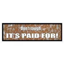 Don't laugh... it's paid for! (rusty)