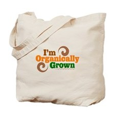 I'm organically grown Tote Bag
