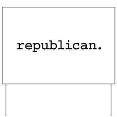 republican. Yard Sign