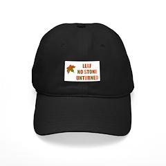 LEAF NO STONE UNTURNED Baseball Hat