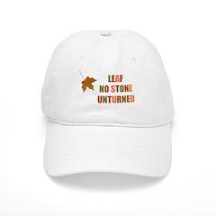 LEAF NO STONE UNTURNED Baseball Cap
