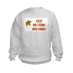 LEAF NO STONE UNTURNED Sweatshirt