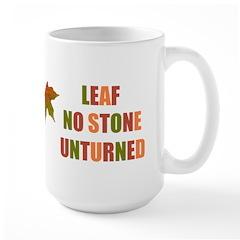 LEAF NO STONE UNTURNED Large Mug