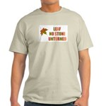 LEAF NO STONE UNTURNED Light T-Shirt