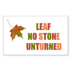 LEAF NO STONE UNTURNED Rectangle Decal