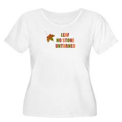 LEAF NO STONE UNTURNED T-Shirt