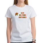 LEAF NO STONE UNTURNED Women's T-Shirt