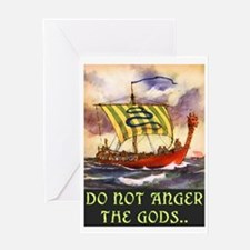 DO NOT ANGER THE GODS Greeting Card
