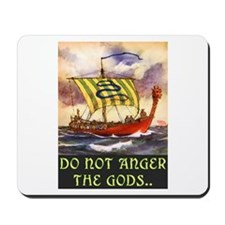 DO NOT ANGER THE GODS Mousepad