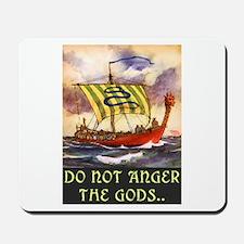 DO NOT ANGER THE GODS Mousepad