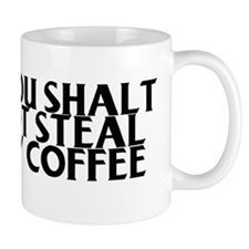 Thou Shalt Not Steal this Mug