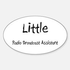 Little Radio Broadcast Assistant Oval Decal