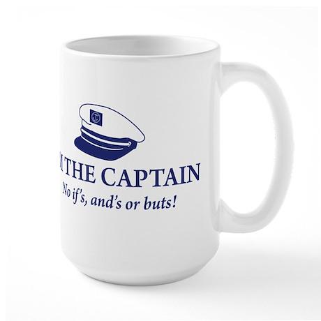 I'm the Captain, No Ifs, Ands Large Mug