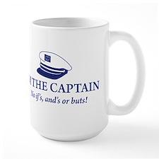I'm the Captain, No Ifs, Ands Mug
