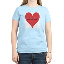I had heart surgery, what's y T-Shirt